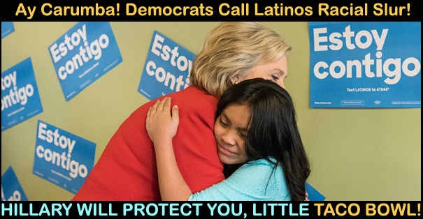 """DNC Email Leaks Shows Latinos Profiled As """"TACO BOWLS!"""" Are Liberals Leaving The Party Over It?"""