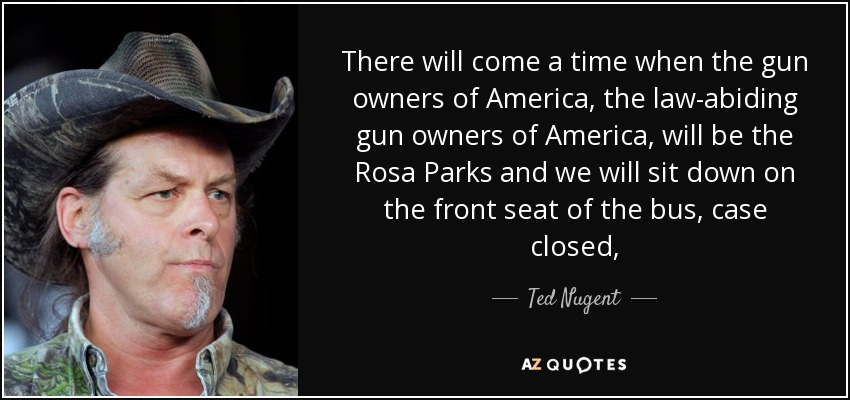 quote-there-will-come-a-time-when-the-gun-owners-of-america-the-law-abiding-gun-owners-of-ted-nugent-71-91-21